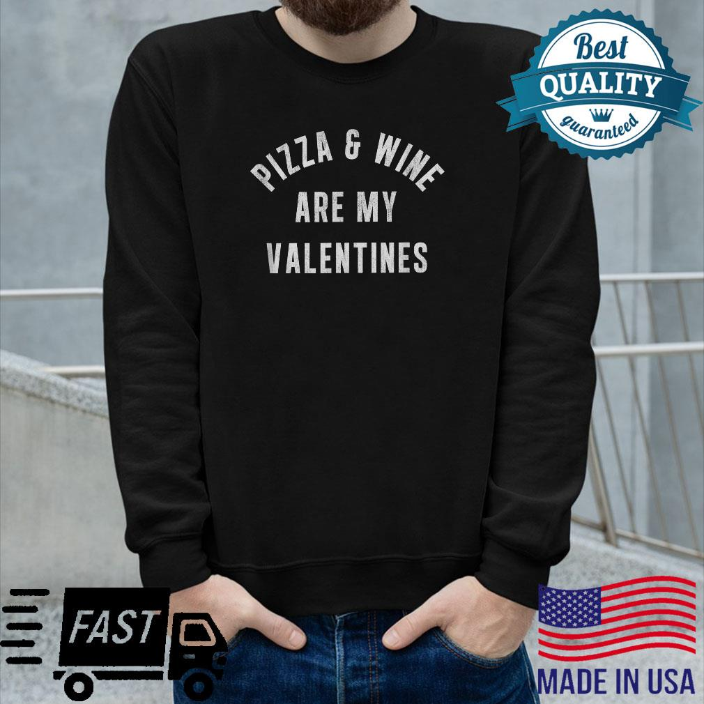Pizza & Wine Are My Favorite Valentine's Day Shirt long sleeved