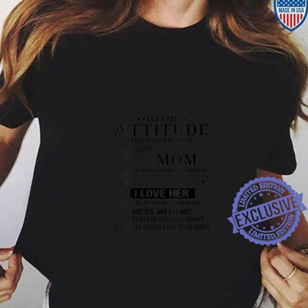 Womens I Get My Attitude From My Freaking Awesome Mom, Mothers Shirt ladies tee